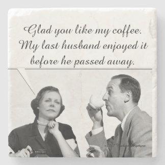 Glad you like my coffee. My last husband enjoyed.. Stone Coaster