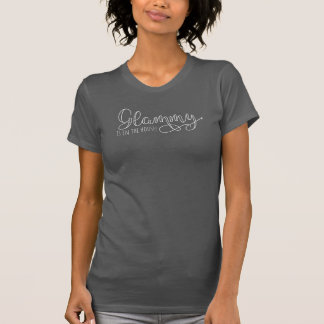 Glammy Is In The House! T-Shirt