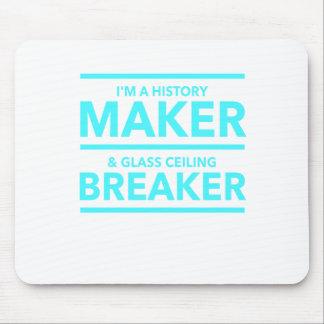 GLASS CEILING BREAKER HISTORY MAKER  T-SHIRT MOUSE PAD