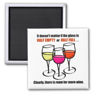 Glass Half Empty Wine Humor Magnet