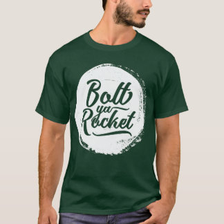 Glaswegian Glasgow Dialect Bolt Ya Rocket Tee