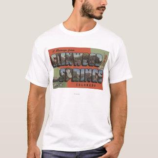 Glenwood Springs, Colorado - Large Letter Scenes 2 T-Shirt