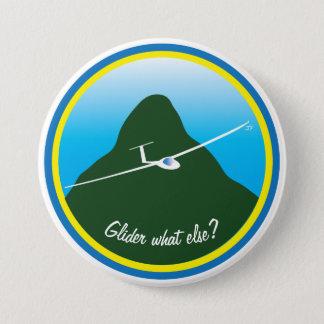 Glider - What else? 7.5 Cm Round Badge
