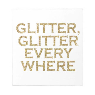 Glitter glitter every where notepad