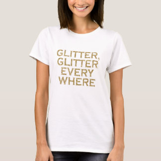 glitter glitter every where T-Shirt