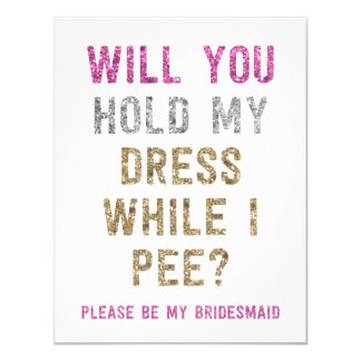 Glitter Hold My Dress While I Pee | Bridesmaid 11 Cm X 14 Cm Invitation Card