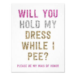 Glitter Hold My Dress While I Pee | Maid of Honor 11 Cm X 14 Cm Invitation Card