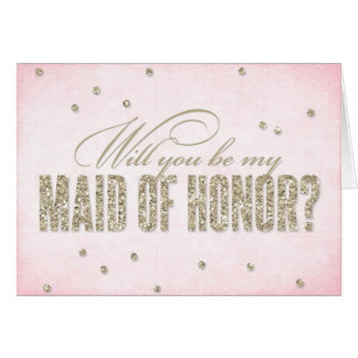 Glitter Look Will You Be My Maid of Honor? Card