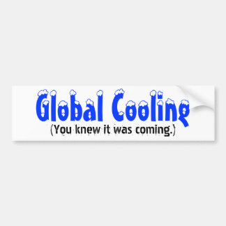Global Cooling, (You knew it was coming.) Bumper Sticker