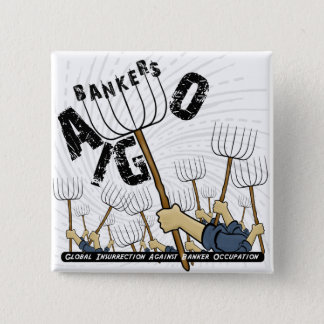 Global Insurrection Against Banker Occupation 15 Cm Square Badge