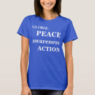 Global peace awareness action Women's T-Shirt
