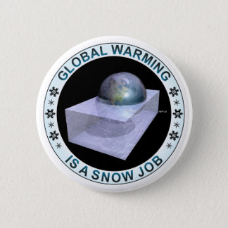 Global Snow Job 6 Cm Round Badge