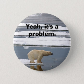 Global Warming 6 Cm Round Badge