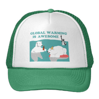 Global Warming Awesome Hat