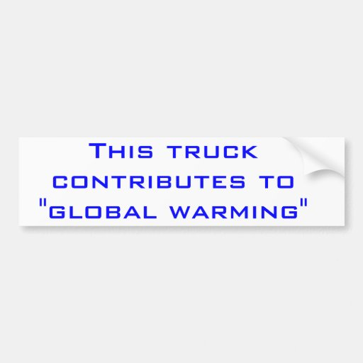 Global warming bumper stickers