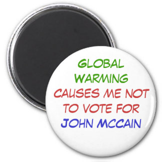 Global Warming, Causes me not to vote for, John... 6 Cm Round Magnet