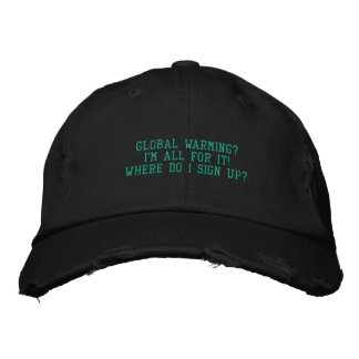 GLOBAL WARMING? - HAT EMBROIDERED BASEBALL CAP