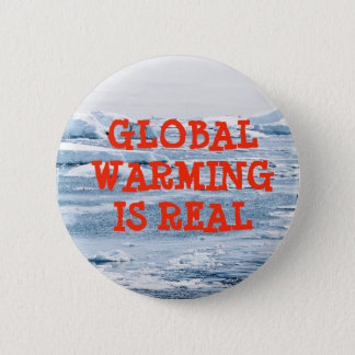 Global Warming is Real Button