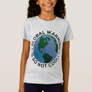 Global Warming is So Not Cool T-Shirt