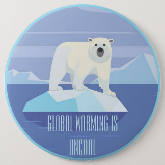 Global Warming Is Uncool 6 Cm Round Badge