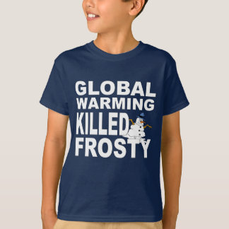 Global warming killed frosty T-Shirt