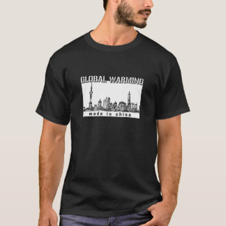 global warming made in china T-Shirt