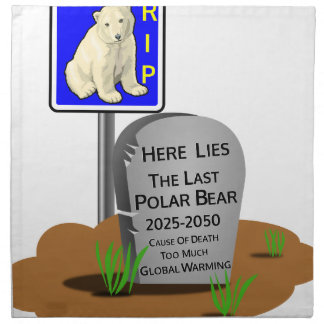 Global Warming,RIP Polar Bear 2050 Napkin