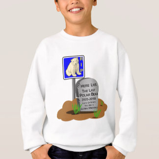 Global Warming,RIP Polar Bear 2050 Sweatshirt
