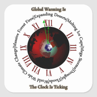 Global Warming - Time Is Running Out Square Stickers