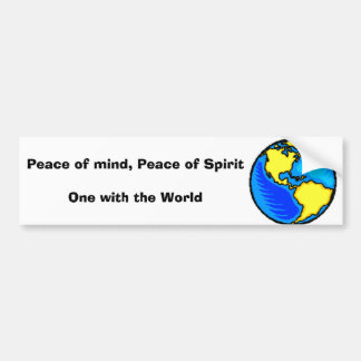 globe1, Peace of mind, Peace of SpiritOne with ... Bumper Sticker