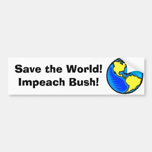 globe1,  Save the World! Impeach Bush! Bumper Sticker