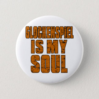 GLOCKENSPIEL IS MY SOUL 6 CM ROUND BADGE