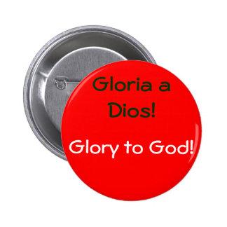 Gloria a Dios Pinback Buttons