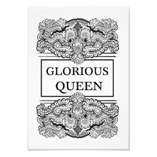 GLORIOUS QUEEN - Positive Statement Quote Photo Print
