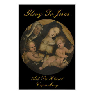 GLORY TO JESUS AND THE BLESSED VIRGIN MARY POSTER