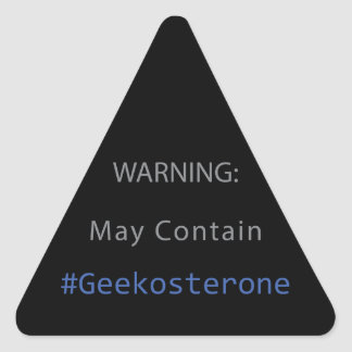 Glossy Triangle Stickers - WARNING #Geekosterone