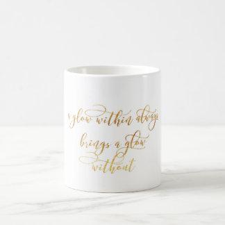 Glow within & Glow without Coffee Mug