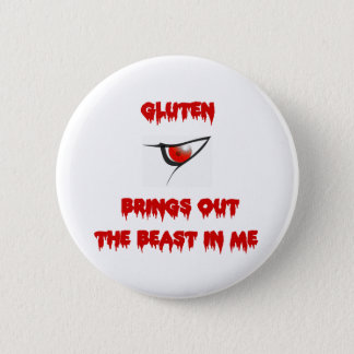 Gluten Brings Out The Beast In Me 6 Cm Round Badge