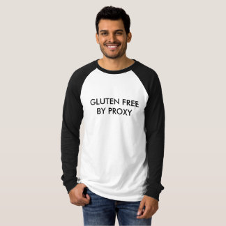 Gluten Free By Proxy T-Shirt