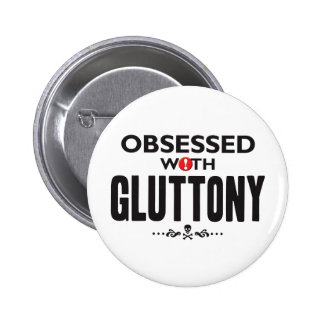 Gluttony Obsessed Pinback Button