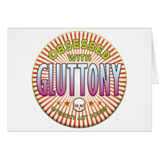 Gluttony Obsessed R Greeting Card