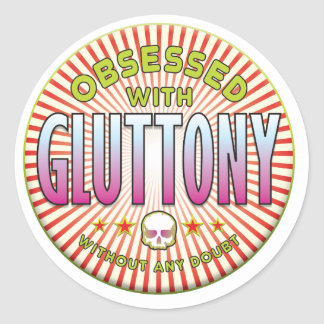 Gluttony Obsessed R Stickers