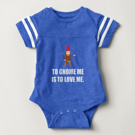 Gnome Me Is To Love Me Baby Bodysuit