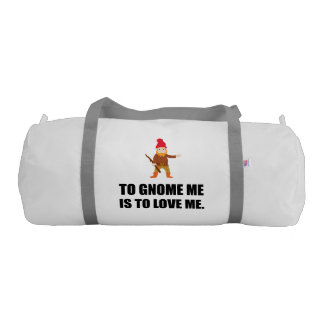Gnome Me Is To Love Me Gym Bag