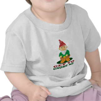 Gnome Me Tshirts