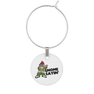 Gnome Sayin Funny Swag Gnome Wine Charm