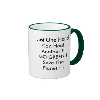 Go%20Green, Just One Hand Can Heal Another !! G... Ringer Mug