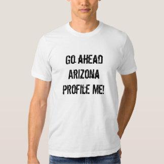 Go ahead Arizona Profile Me! Tee Shirt