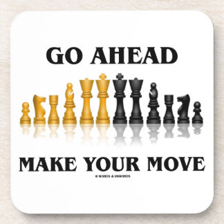Go Ahead Make Your Move (Reflective Chess Set) Coaster