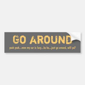 Go around bumper sticker